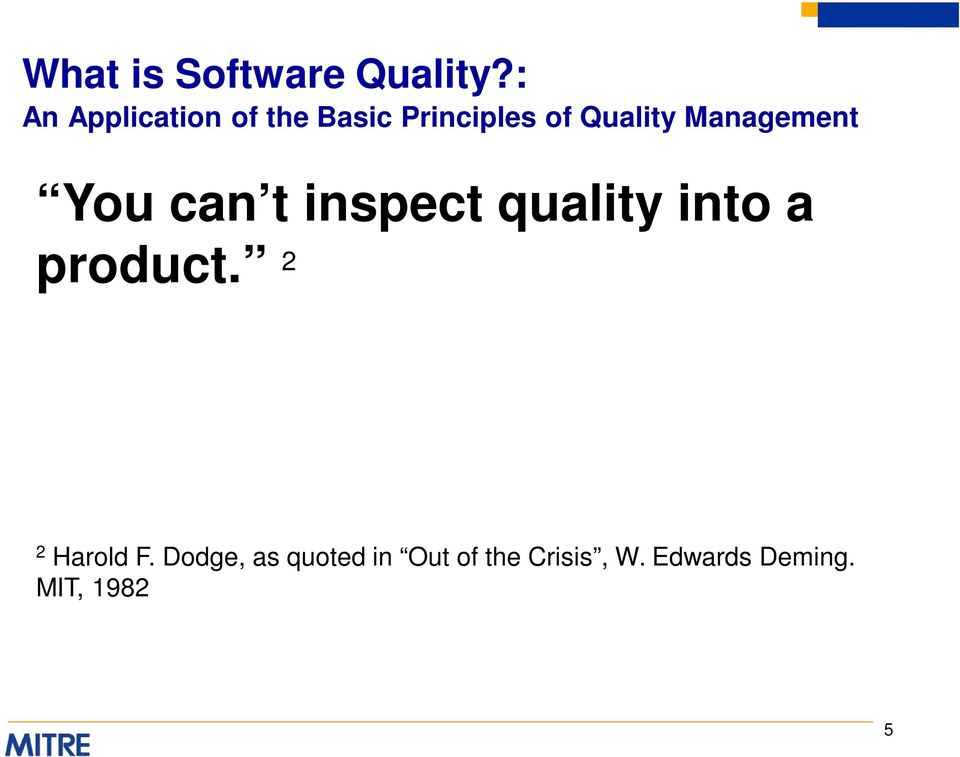 Management You can t inspect quality into a product.