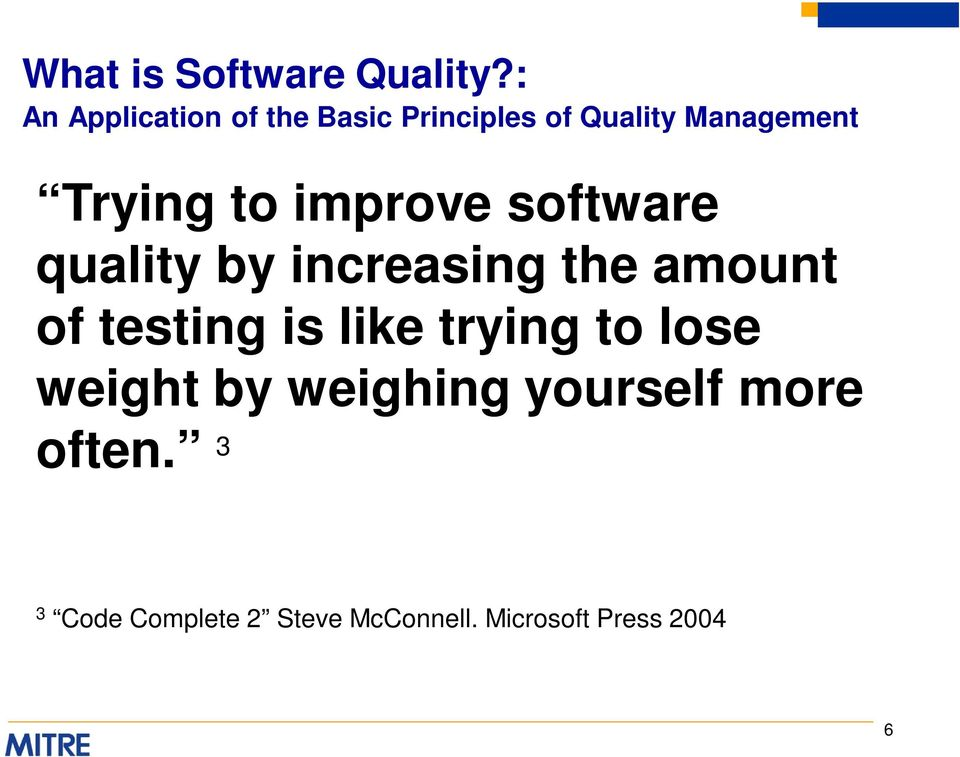 to improve software quality by increasing the amount of testing is