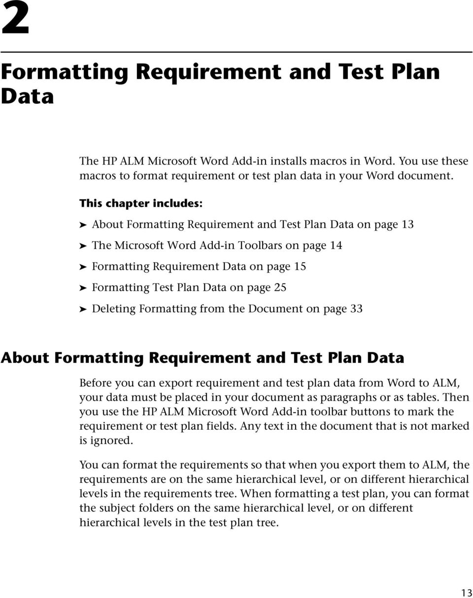page 25 Deleting Formatting from the Document on page 33 About Formatting Requirement and Test Plan Data Before you can export requirement and test plan data from Word to ALM, your data must be