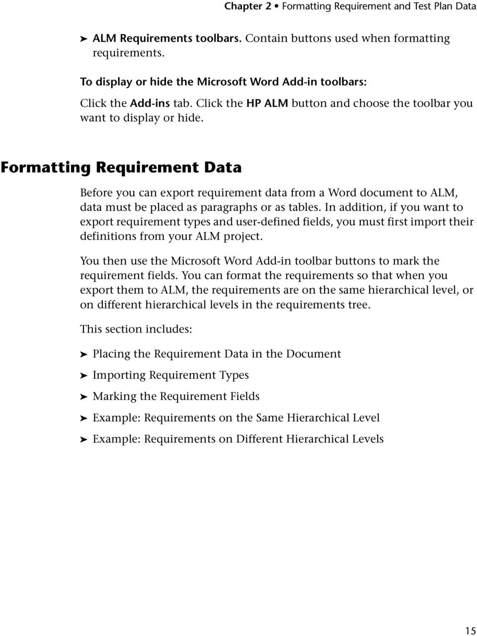 Formatting Requirement Data Before you can export requirement data from a Word document to ALM, data must be placed as paragraphs or as tables.
