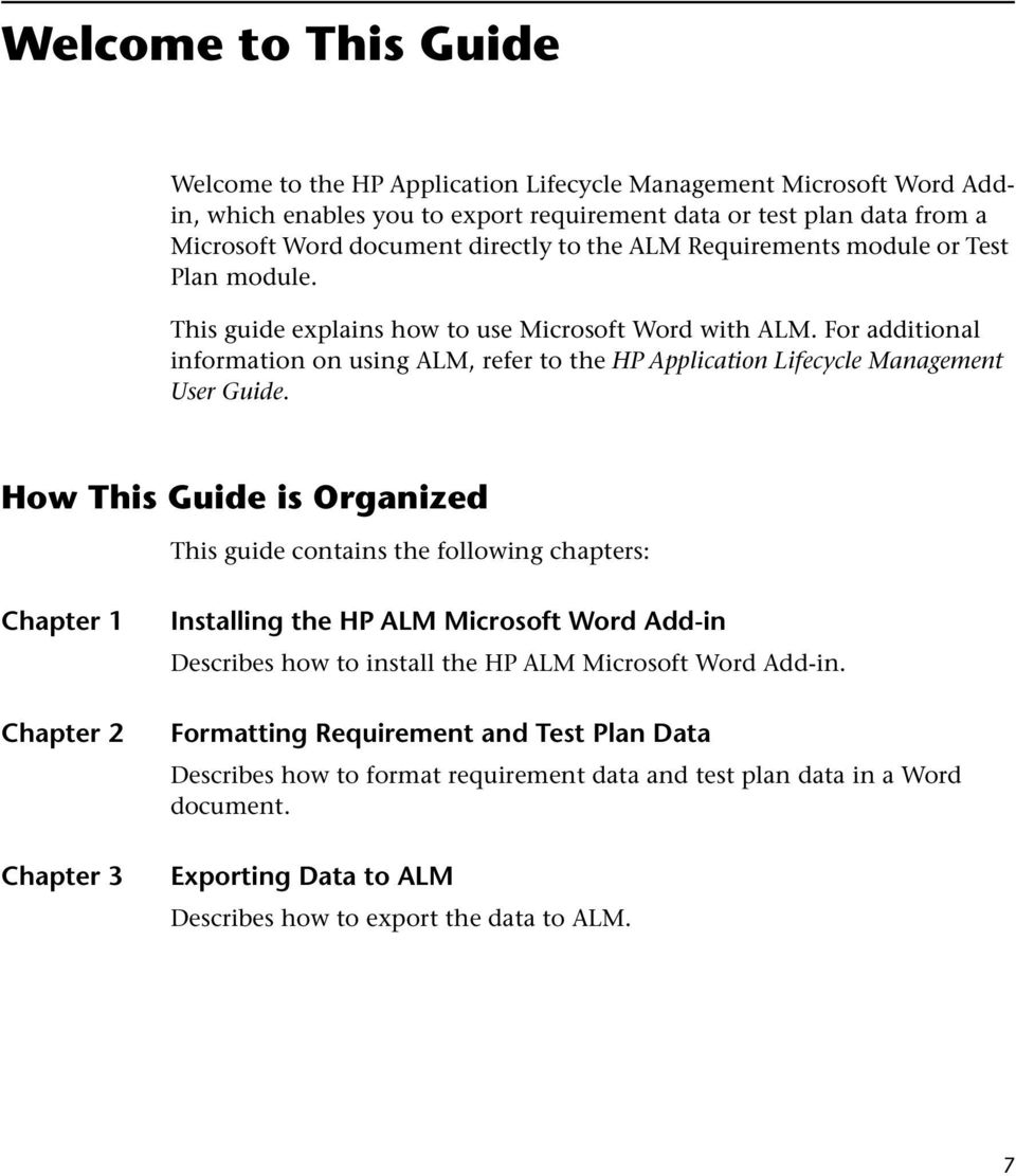 For additional information on using ALM, refer to the HP Application Lifecycle Management User Guide.
