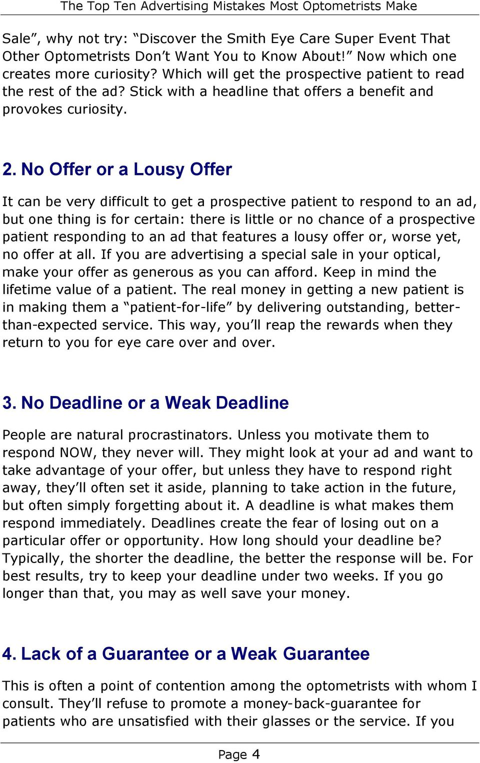 No Offer or a Lousy Offer It can be very difficult to get a prospective patient to respond to an ad, but one thing is for certain: there is little or no chance of a prospective patient responding to