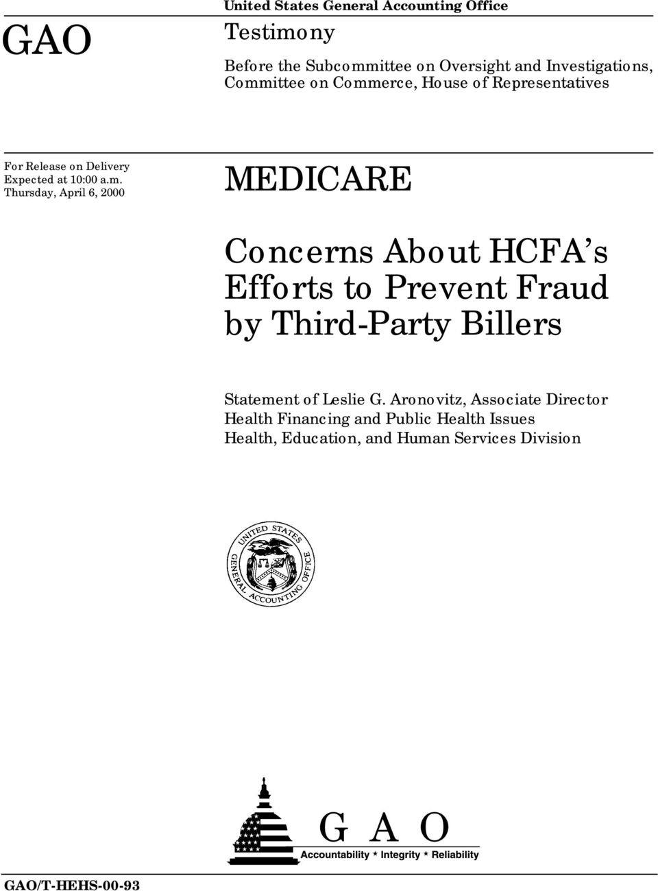 6, 2000 MEDICARE Concerns About HCFA s Efforts to Prevent Fraud by Third-Party Billers Statement of Leslie G.