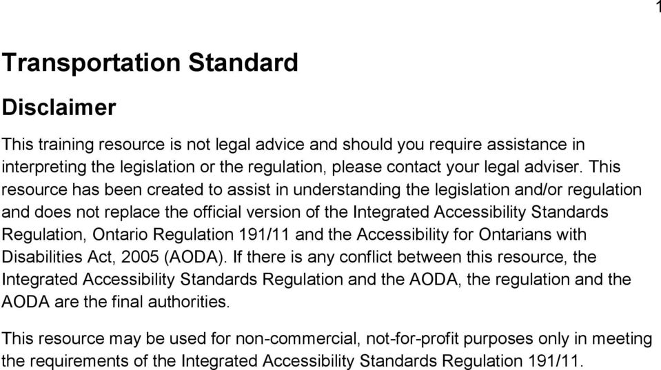 191/11 and the Accessibility fr Ontarians with Disabilities Act, 2005 (AODA).