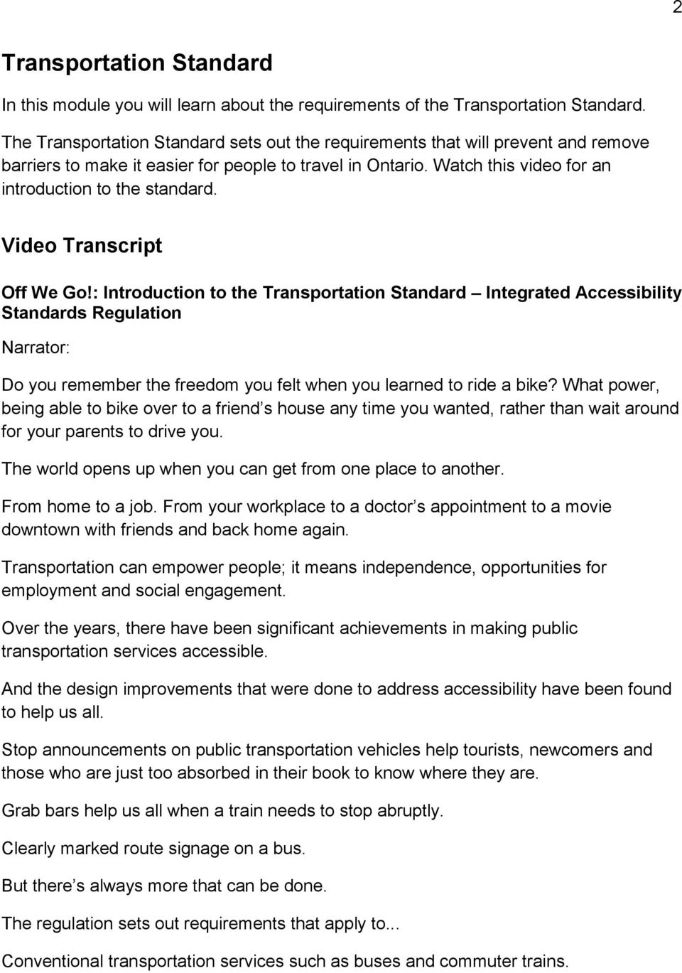 Vide Transcript Off We G!: Intrductin t the Transprtatin Standard Integrated Accessibility Standards Regulatin Narratr: D yu remember the freedm yu felt when yu learned t ride a bike?