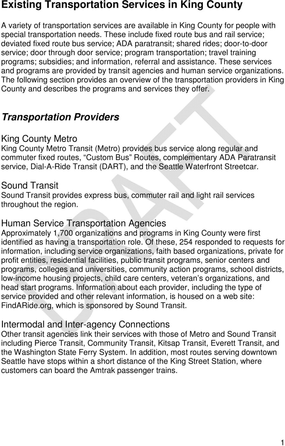 training programs; subsidies; and information, referral and assistance. These services and programs are provided by transit agencies and human service organizations.
