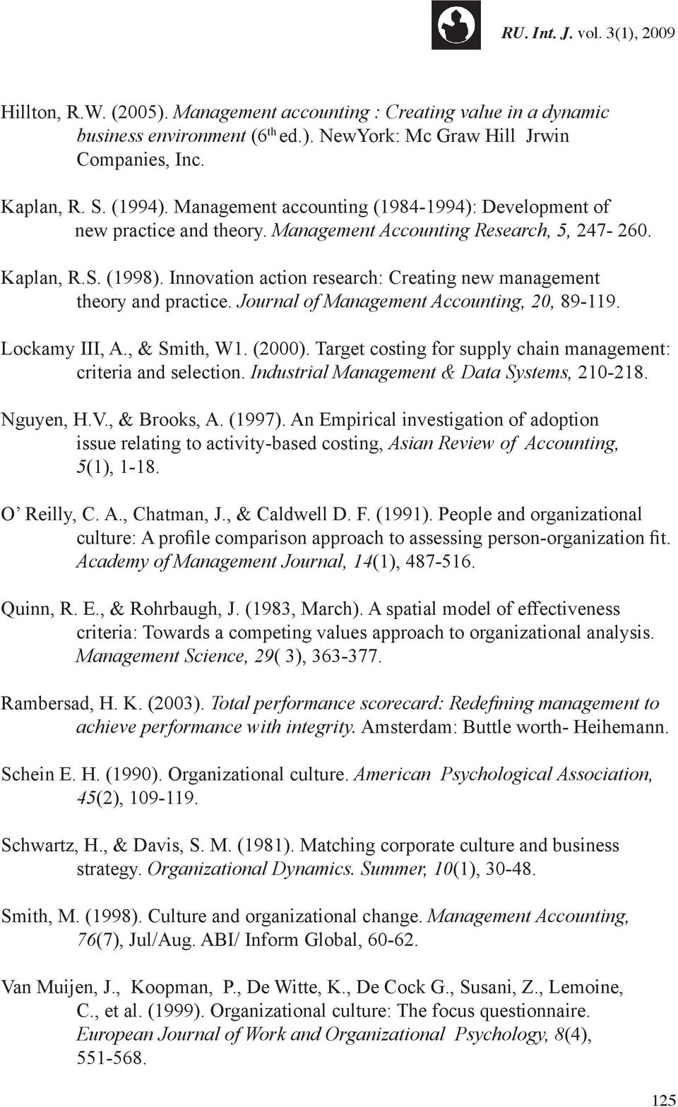 Innovation action research: Creating new management theory and practice. Journal of Management Accounting, 20, 89-119. Lockamy III, A., & Smith, W1. (2000).