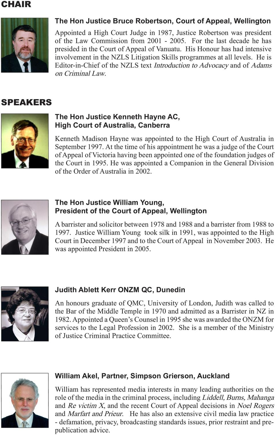 He is Editor-in-Chief of the NZLS text Introduction to Advocacy and of Adams on Criminal Law.