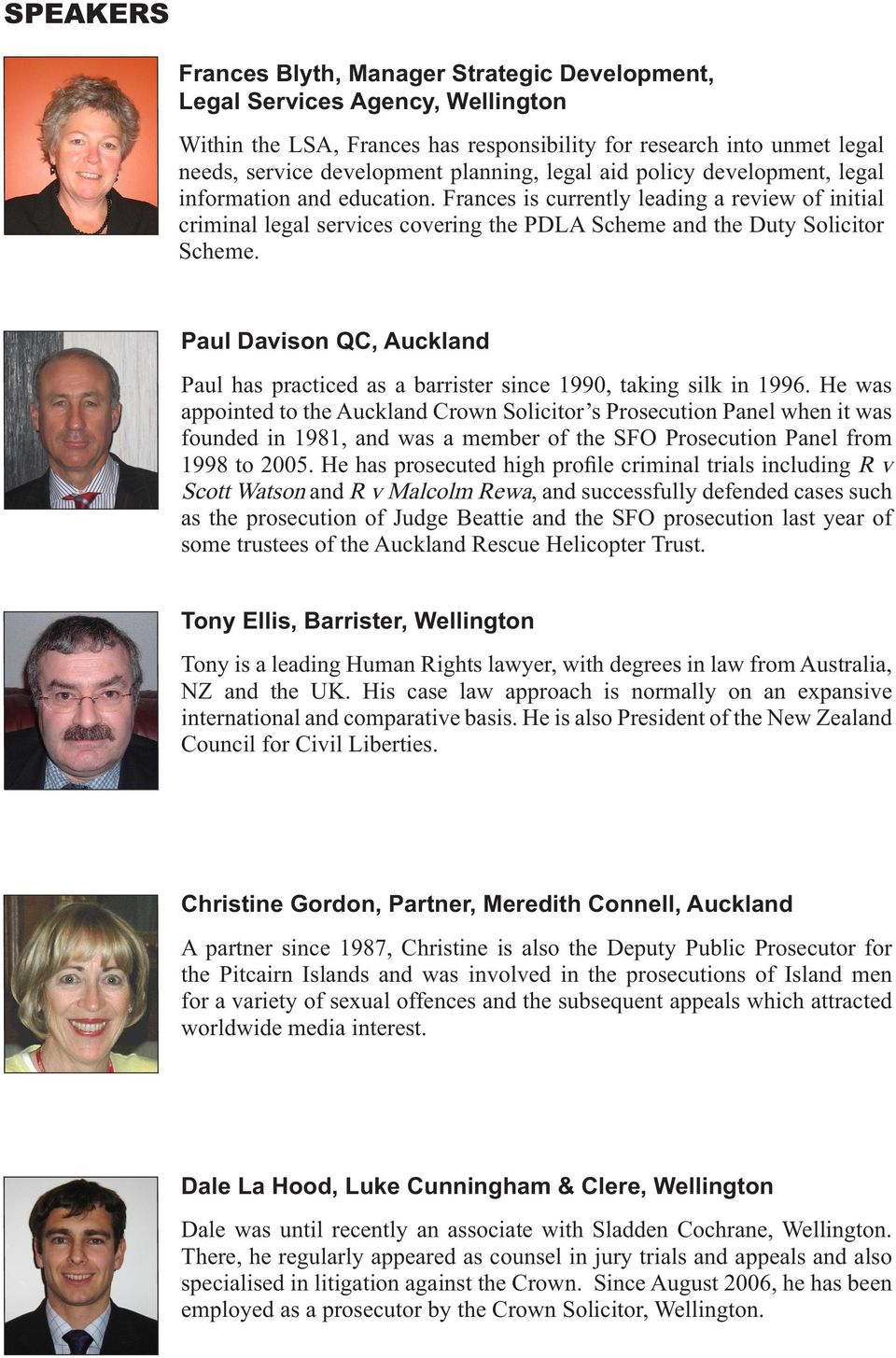 Paul Davison QC, Auckland Paul has practiced as a barrister since 1990, taking silk in 1996.