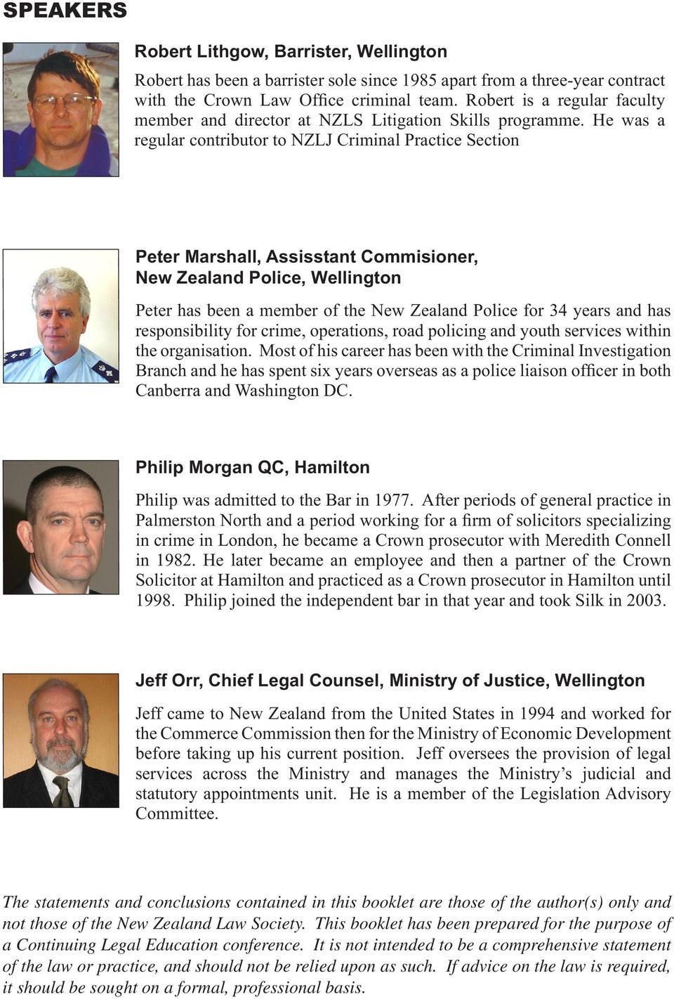 He was a regular contributor to NZLJ Criminal Practice Section Peter Marshall, Assisstant Commisioner, New Zealand Police, Wellington Peter has been a member of the New Zealand Police for 34 years