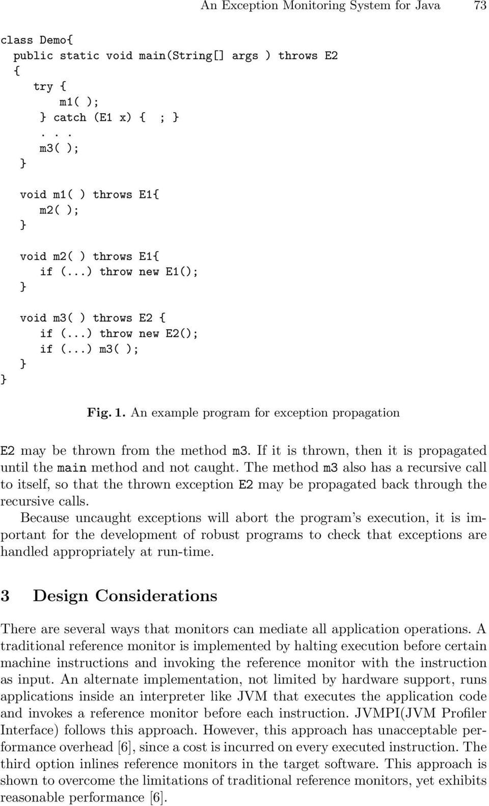 An example program for exception propagation E2 may be thrown from the method m3. If it is thrown, then it is propagated until the main method and not caught.
