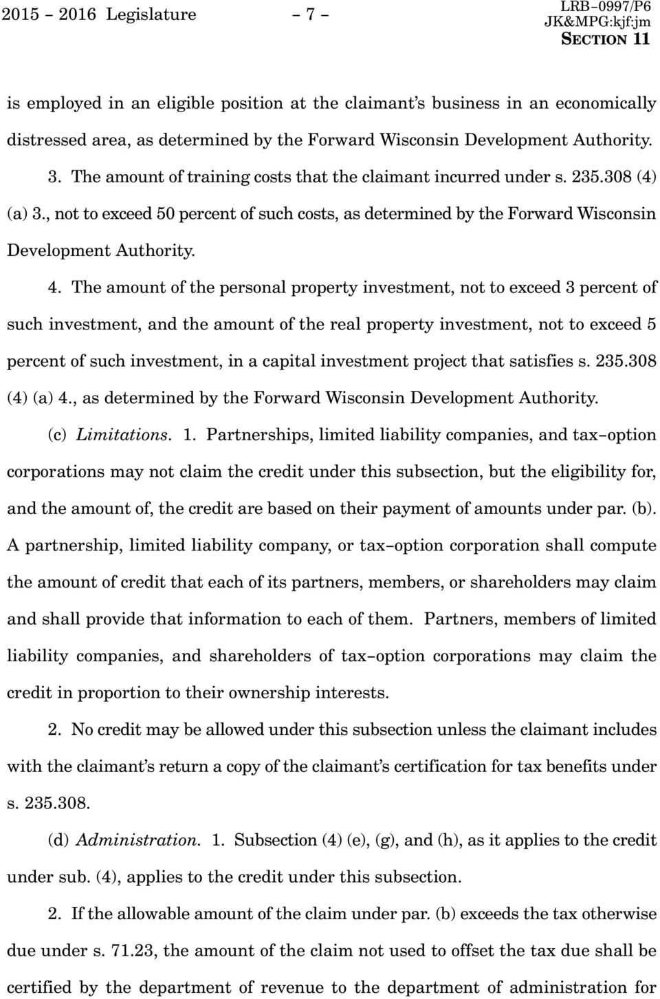 The amount of the personal property investment, not to exceed 3 percent of such investment, and the amount of the real property investment, not to exceed 5 percent of such investment, in a capital