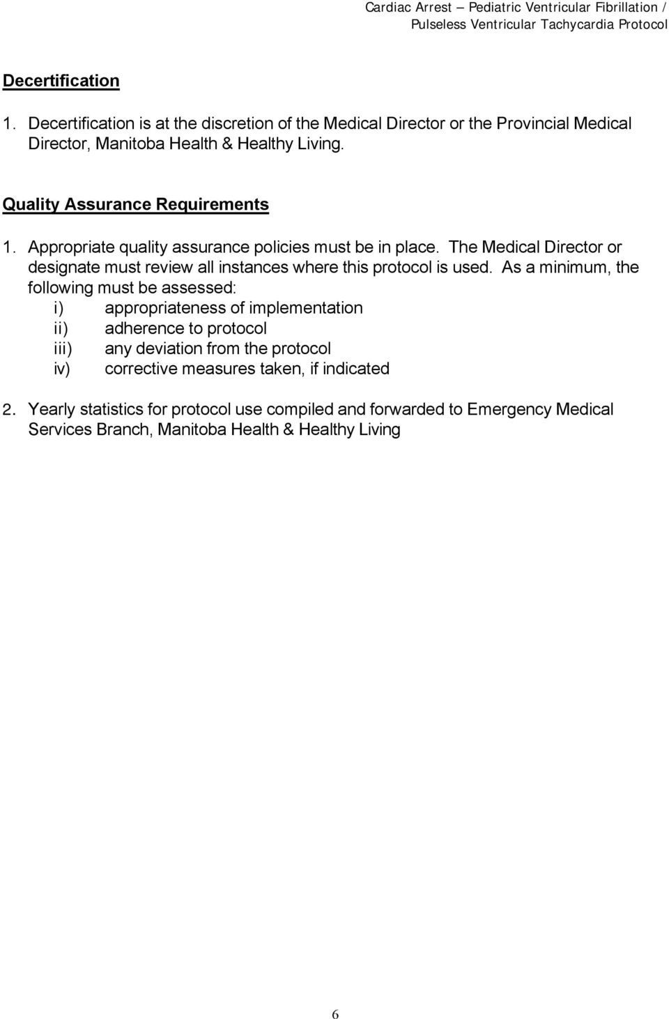 The Medical Director or designate must review all instances where this protocol is used.
