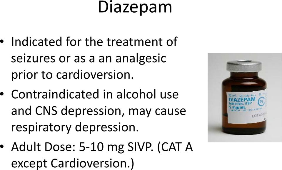 Contraindicated in alcohol use and CNS depression, may