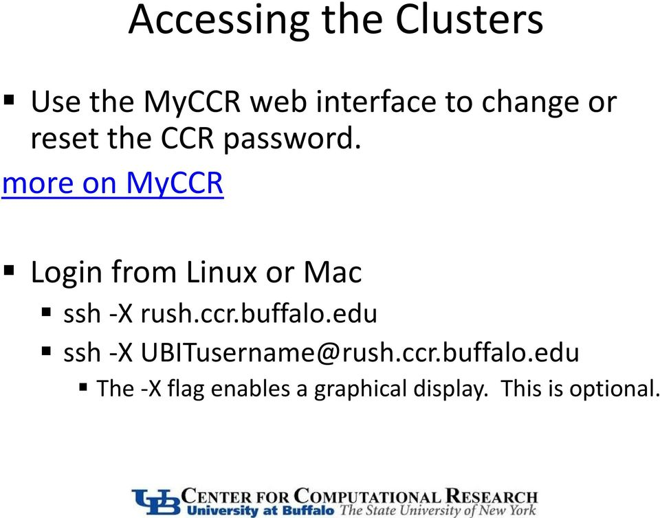 more on MyCCR Login from Linux or Mac ssh -X rush.ccr.buffalo.