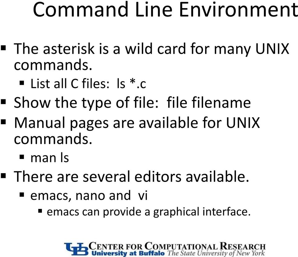 c Show the type of file: file filename Manual pages are available for