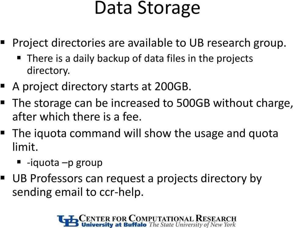 The storage can be increased to 500GB without charge, after which there is a fee.