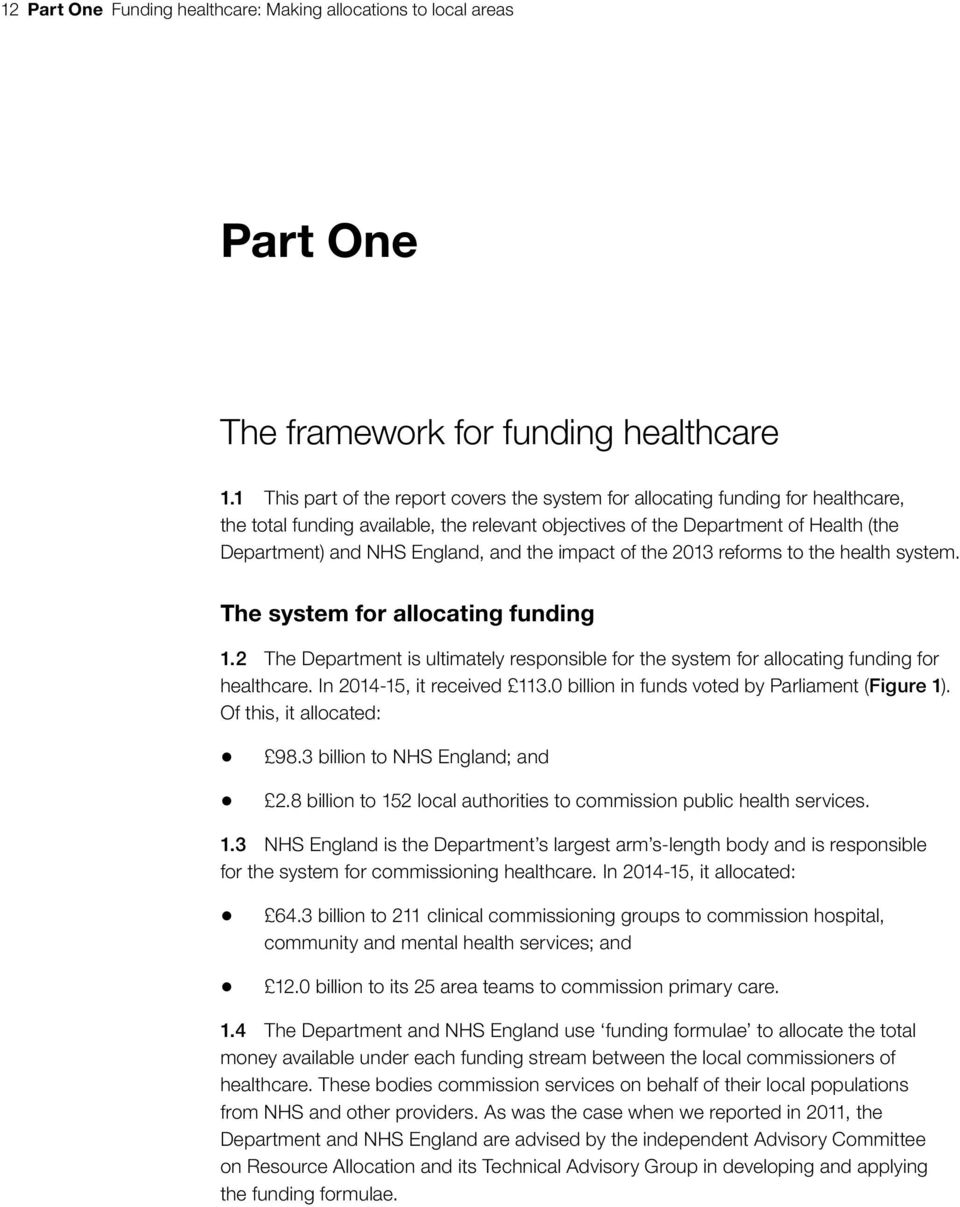 and the impact of the 2013 reforms to the health system. The system for allocating funding 1.2 The Department is ultimately responsible for the system for allocating funding for healthcare.