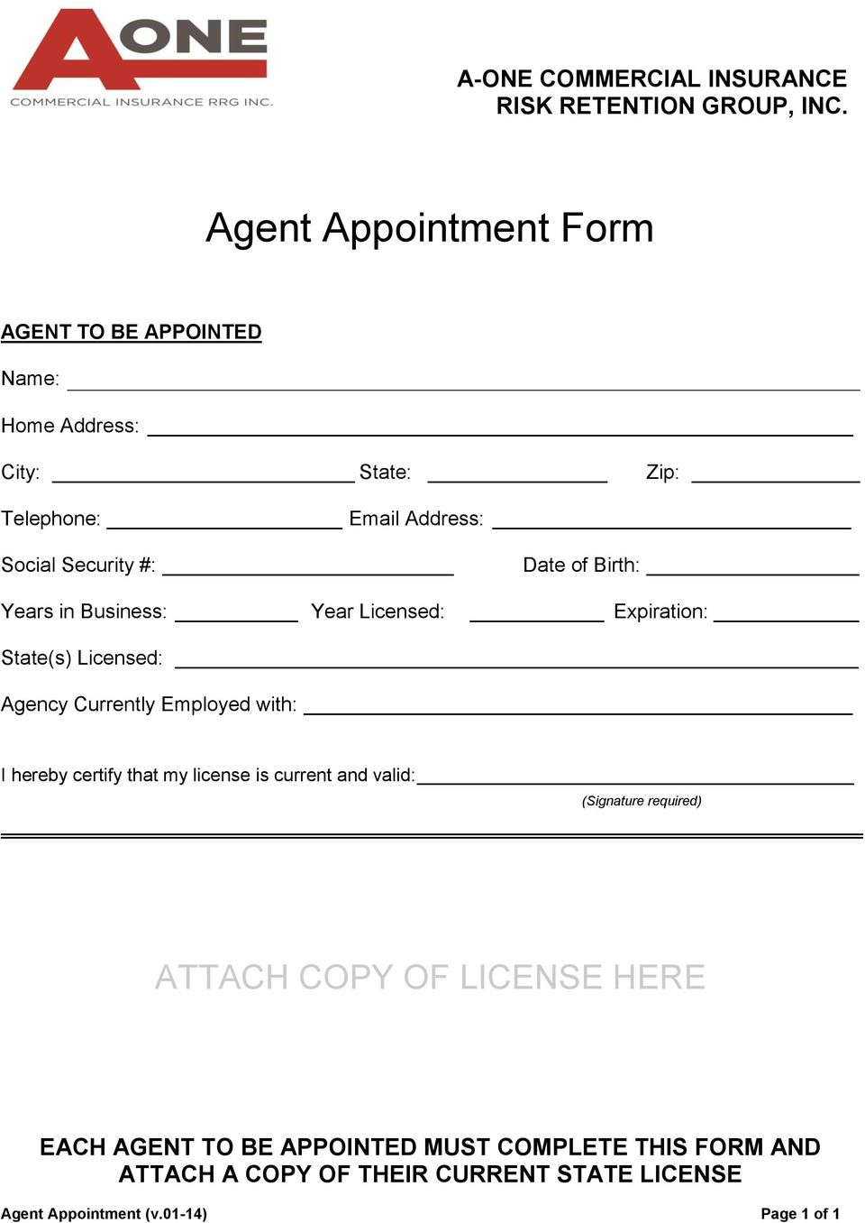 with: I hereby certify that my license is current and valid: (Signature required) ATTACH COPY OF LICENSE HERE EACH AGENT