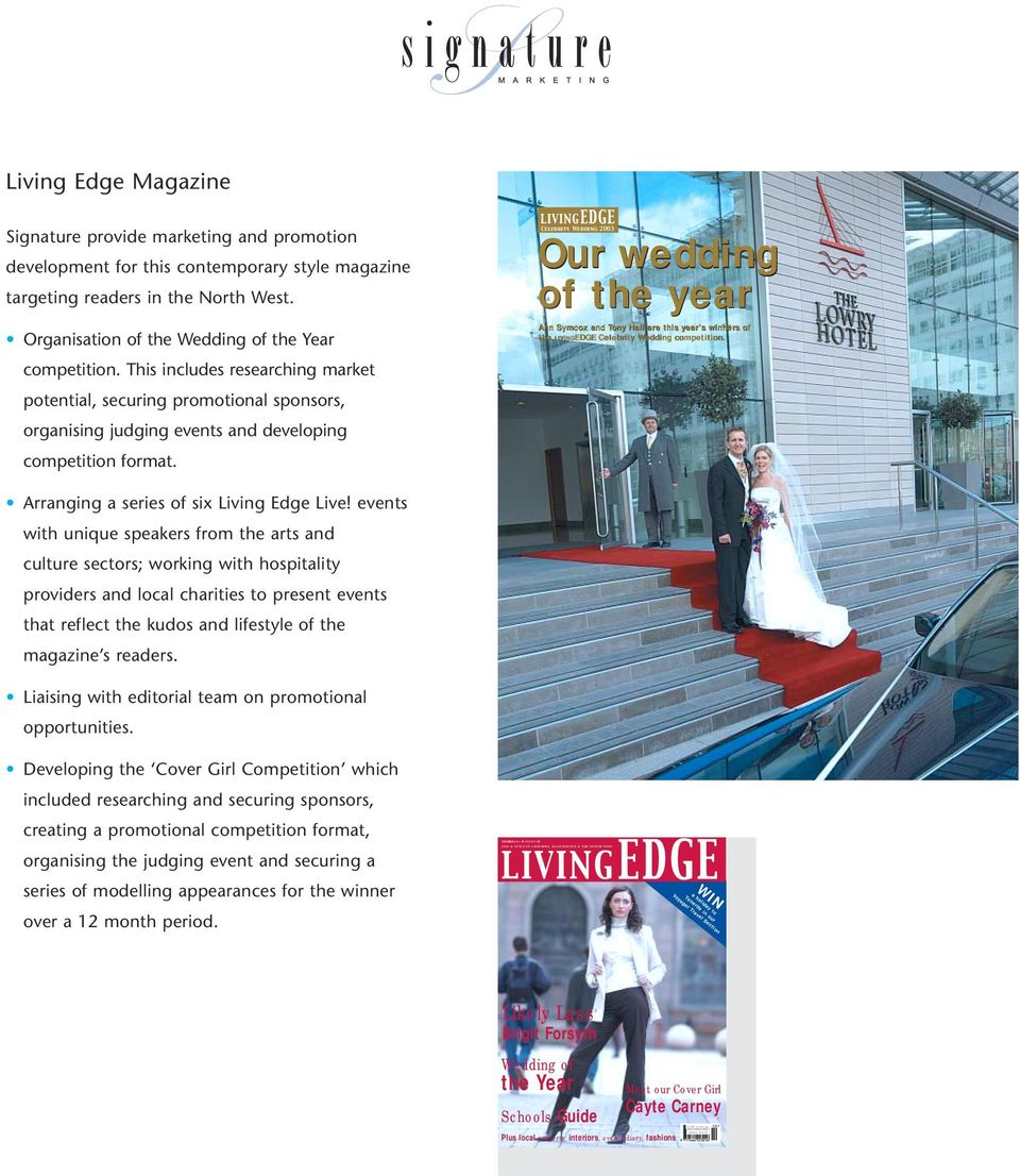 style magazine targeting readers in the North West. Organisation of the Wedding of the Year competition.
