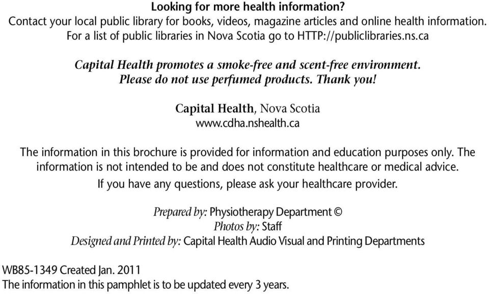 Capital Health, Nova Scotia www.cdha.nshealth.ca The information in this brochure is provided for information and education purposes only.