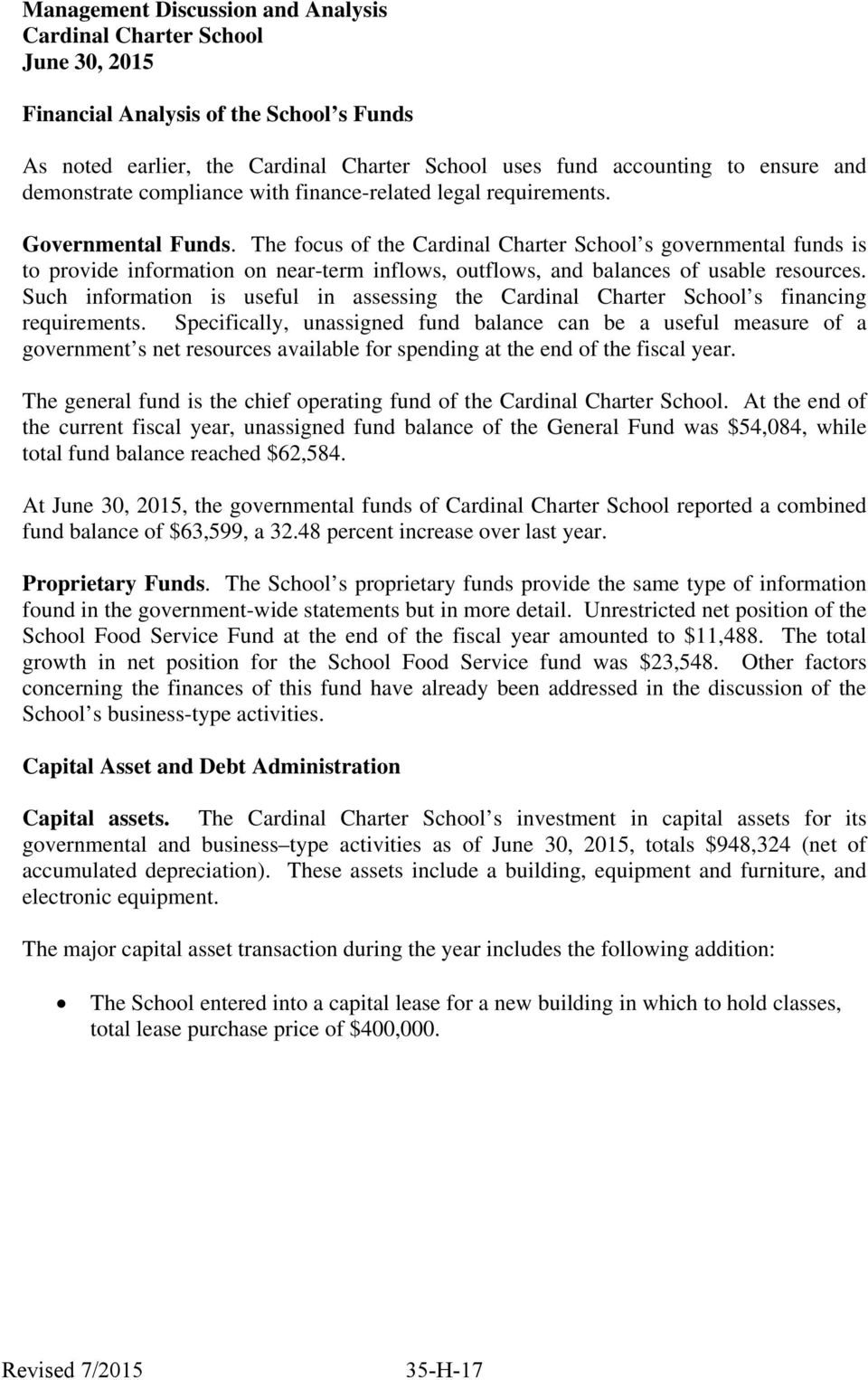 The focus of the Cardinal Charter School s governmental funds is to provide information on near-term inflows, outflows, and balances of usable resources.