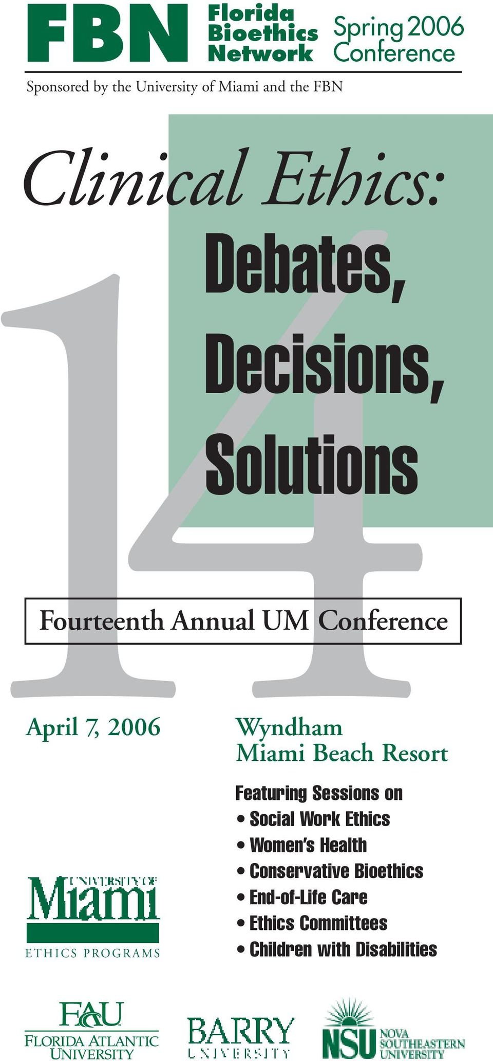 April 7, 2006 4Featuring Sessions on Wyndham Miami Beach Resort ETHICS PROGRAMS Social Work