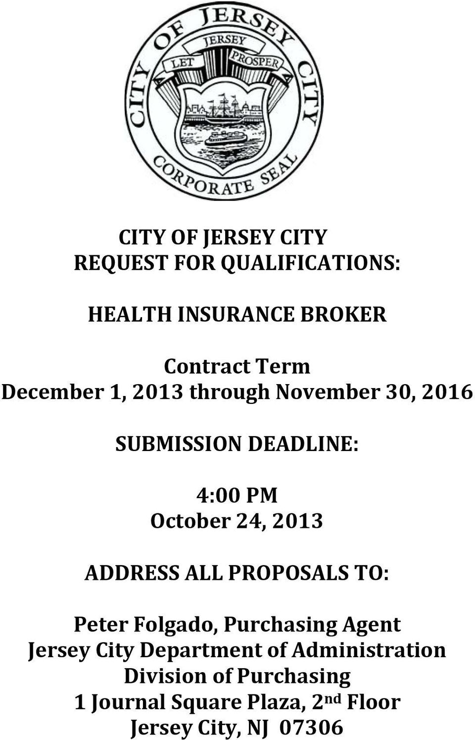 ADDRESS ALL PROPOSALS TO: Peter Folgado, Purchasing Agent Jersey City Department of