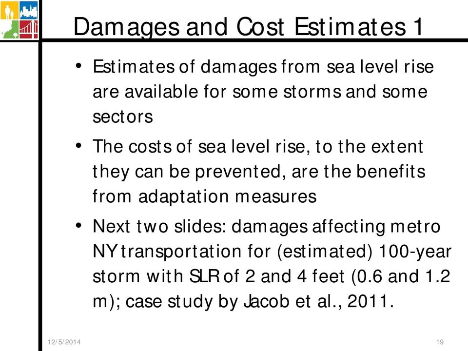 from adaptation measures Next two slides: damages affecting metro NY transportation for (estimated)