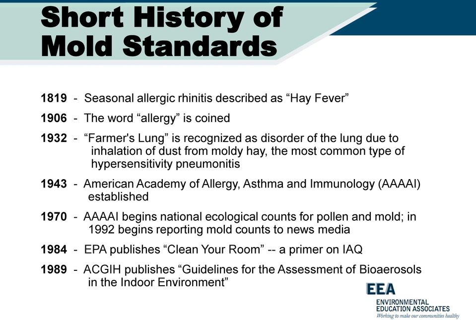 of Allergy, Asthma and Immunology (AAAAI) established 1970 - AAAAI begins national ecological counts for pollen and mold; in 1992 begins reporting mold