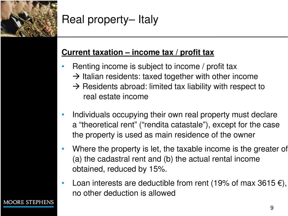 rendita catastale ), except for the case the property is used as main residence of the owner Where the property is let, the taxable income is the greater of (a)