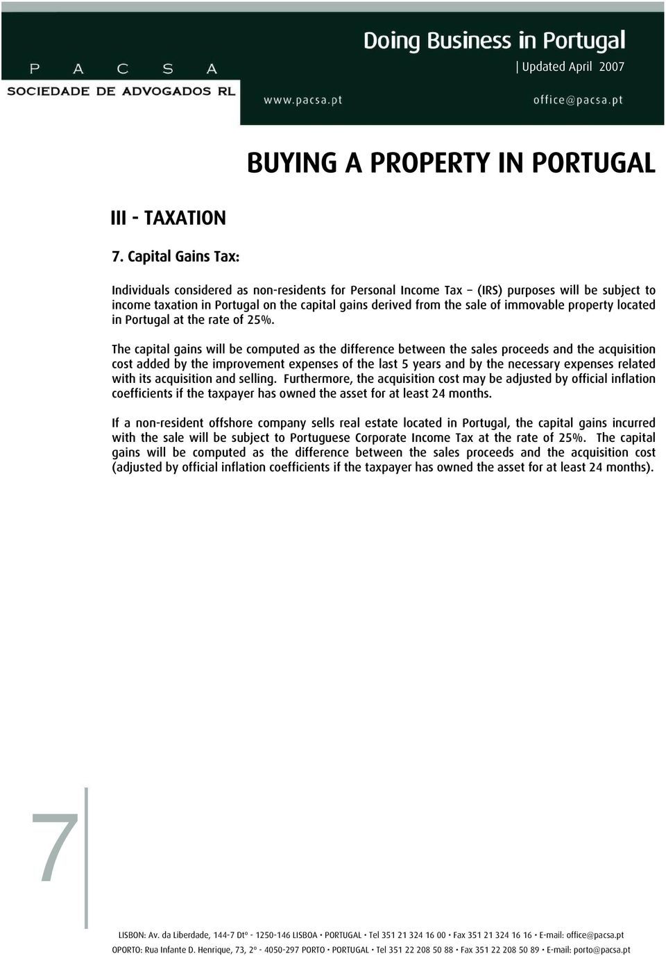 immovable property located in Portugal at the rate of 25%.