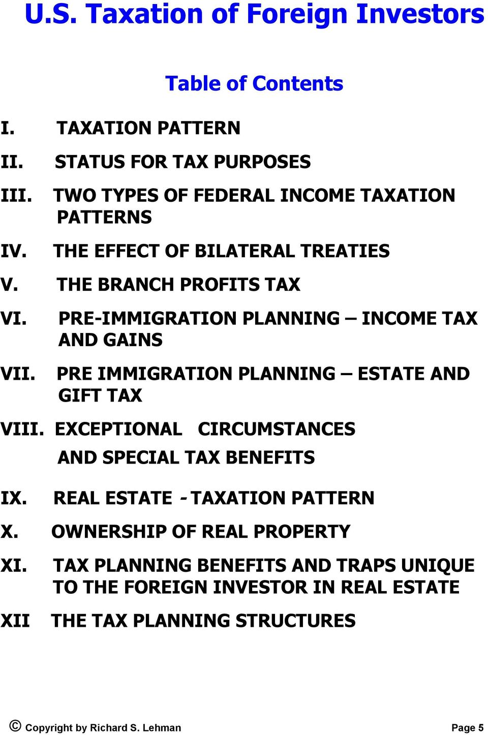 PRE-IMMIGRATION PLANNING INCOME TAX AND GAINS PRE IMMIGRATION PLANNING ESTATE AND GIFT TAX VIII.