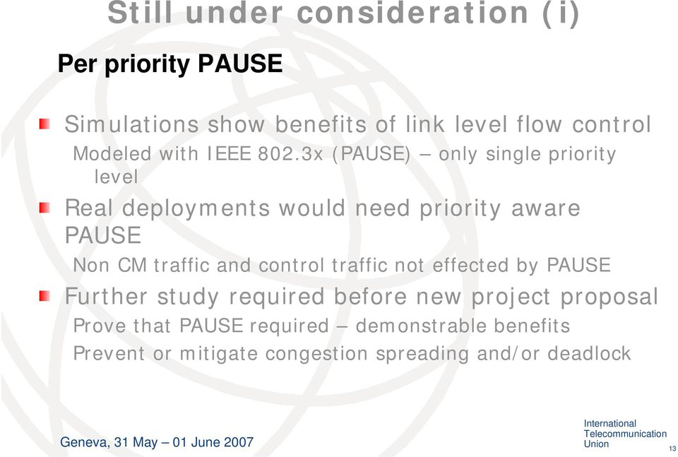 3x (PAUSE) only single priority level Real deployments would need priority aware PAUSE Non CM traffic and
