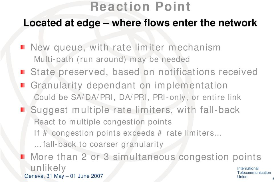 DA/PRI, PRI-only, or entire link Suggest multiple rate limiters, with fall-back React to multiple congestion points If #