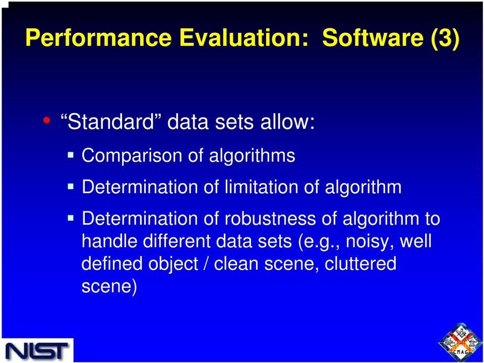 Determination of robustness of algorithm to handle different data