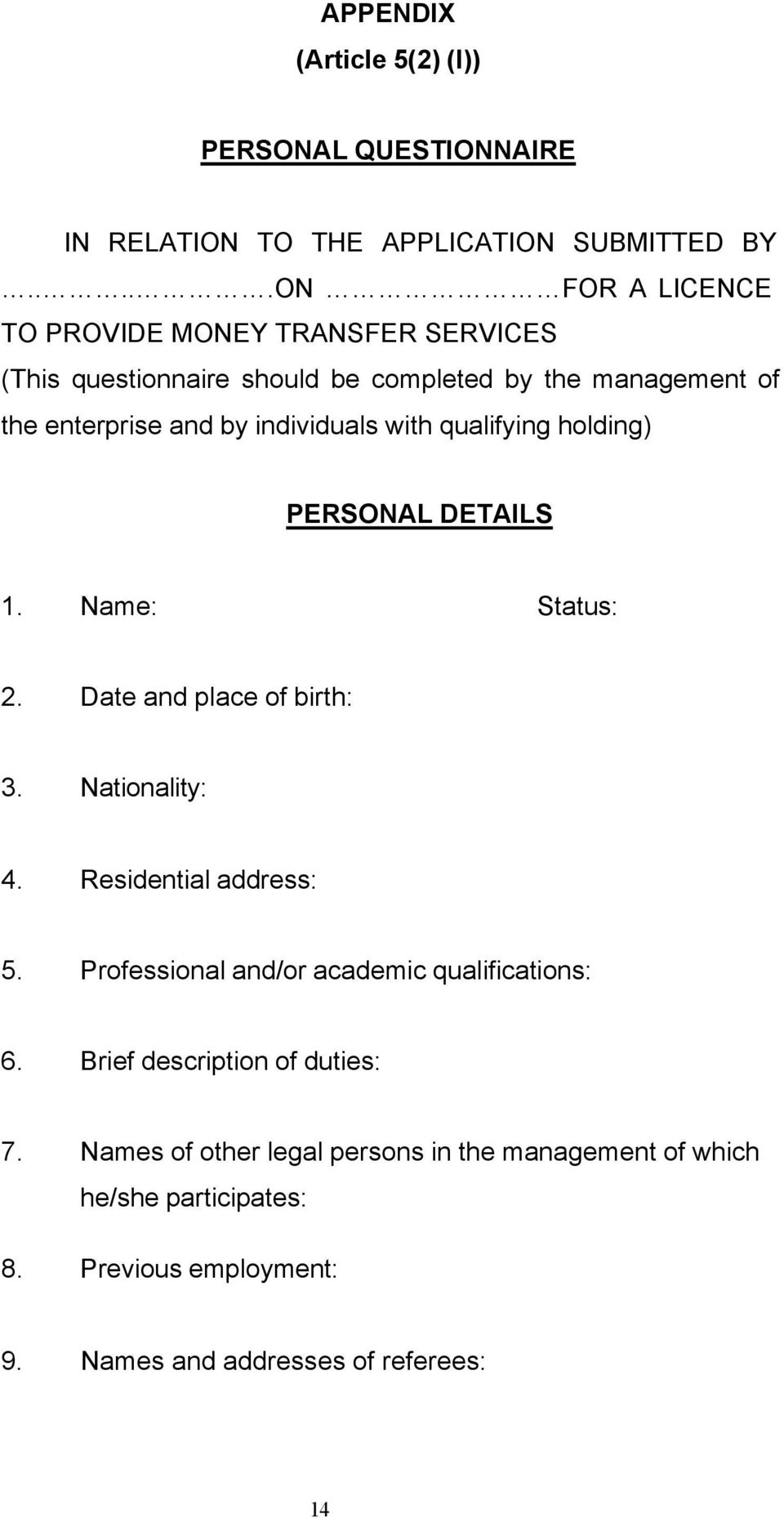 individuals with qualifying holding) PERSONAL DETAILS 1. Name: Status: 2. Date and place of birth: 3. Nationality: 4. Residential address: 5.