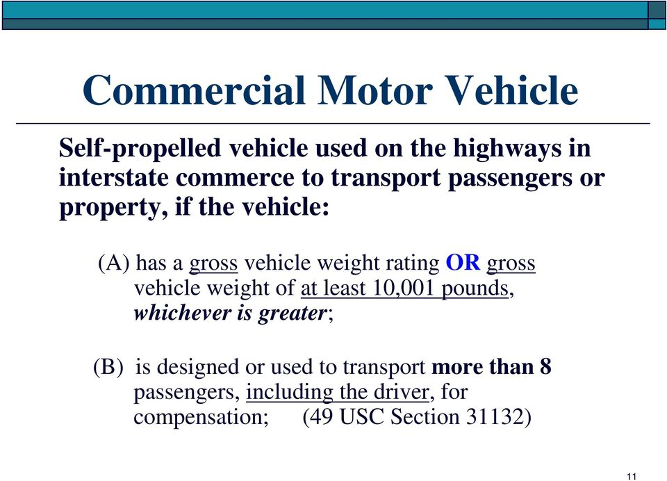 gross vehicle weight of at least 10,001 pounds, whichever is greater; (B) is designed or used