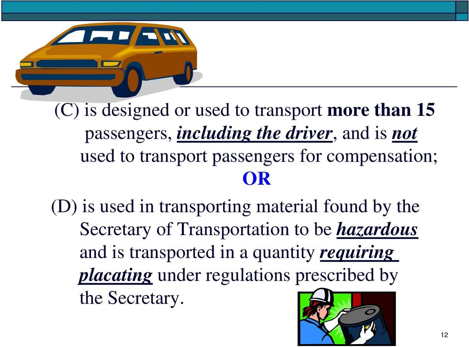 transporting material found by the Secretary of Transportation to be hazardous and is