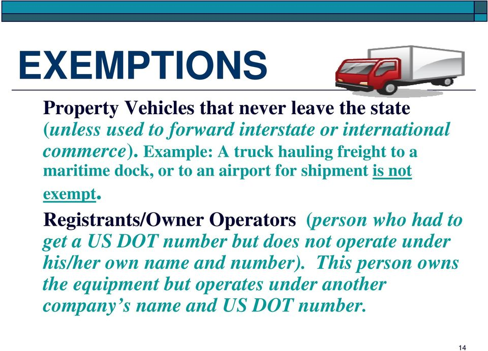 Registrants/Owner Operators (person who had to get a US DOT number but does not operate under his/her own