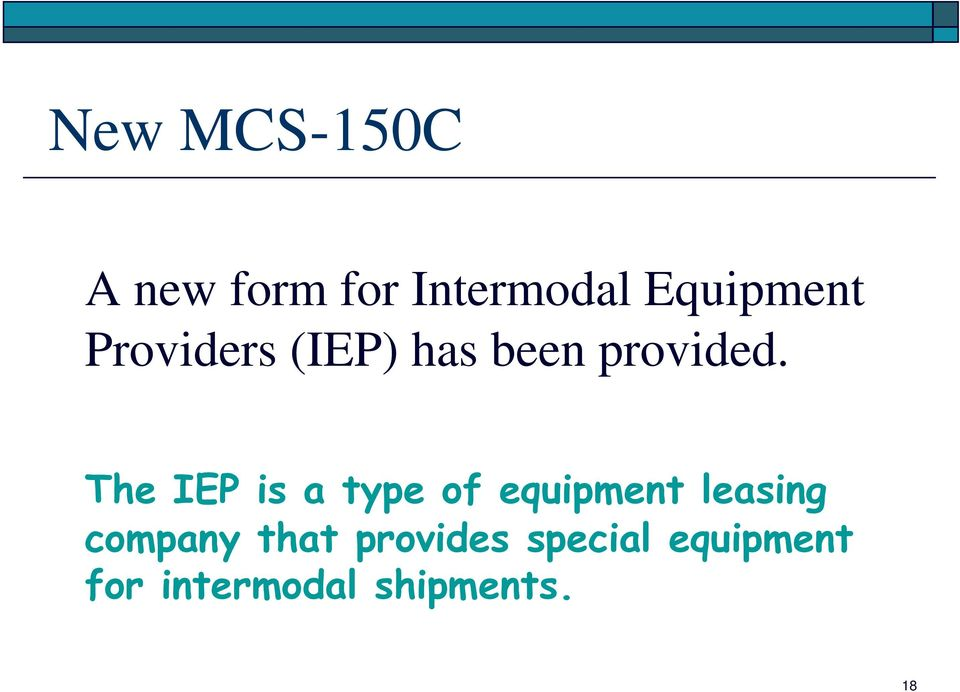 The IEP is a type of equipment leasing company