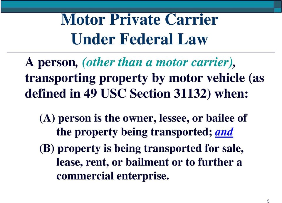 person is the owner, lessee, or bailee of the property being transported; and (B)