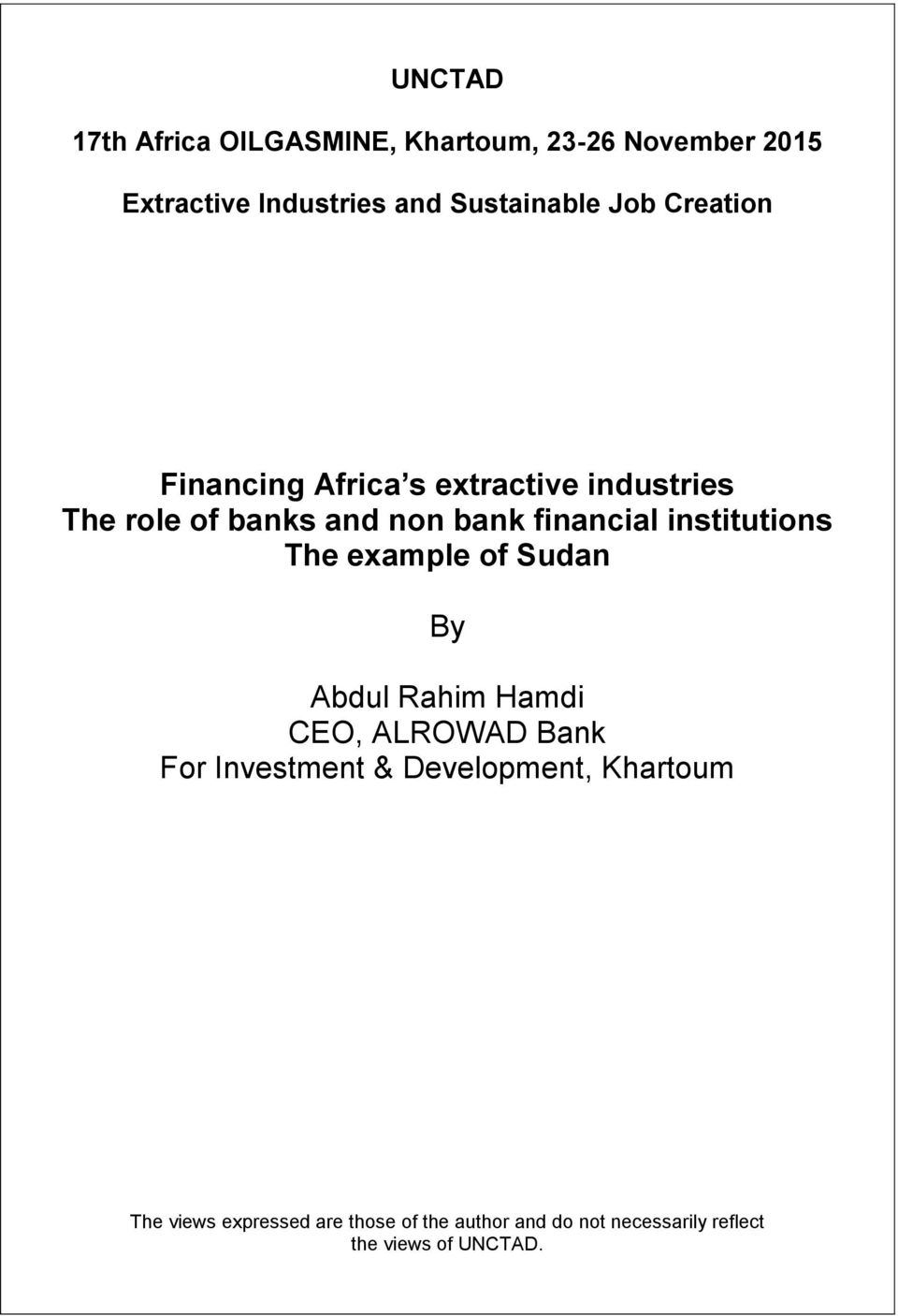 institutions The example of Sudan By Abdul Rahim Hamdi CEO, ALROWAD Bank For Investment &