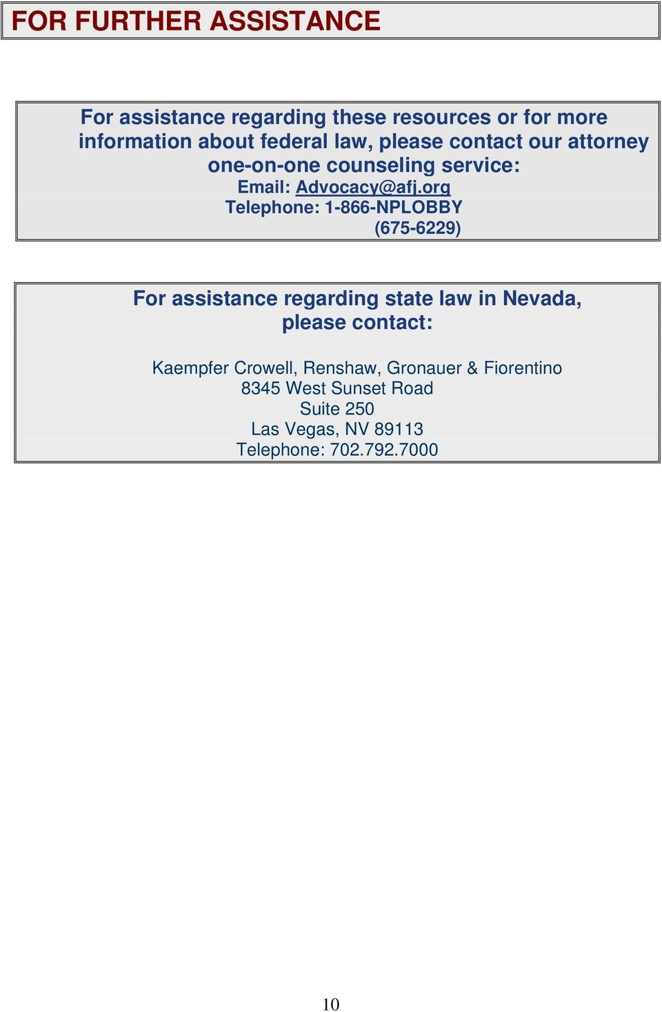 org Telephone: 1-866-NPLOBBY (675-6229) For assistance regarding state law in Nevada, please contact: