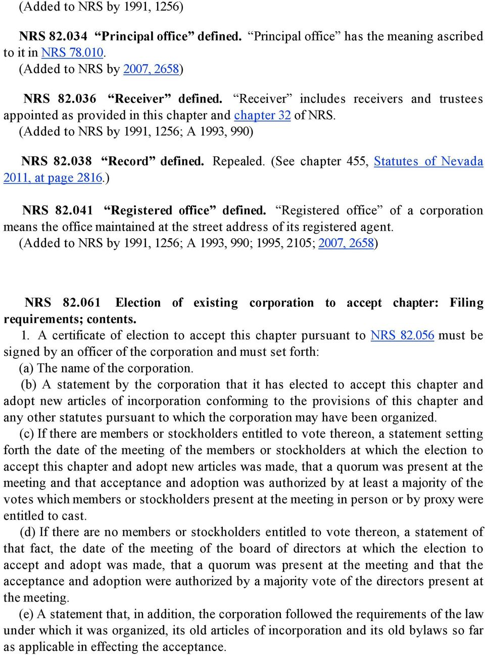 (See chapter 455, Statutes of Nevada 2011, at page 2816.) NRS 82.041 Registered office defined.