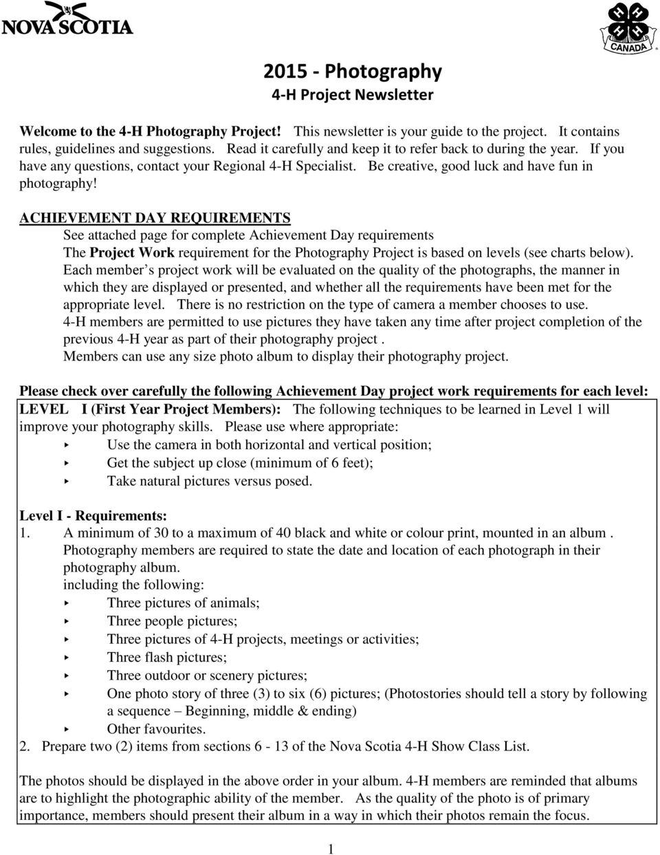 ACHIEVEMENT DAY REQUIREMENTS See attached page for complete Achievement Day requirements The Project Work requirement for the Photography Project is based on levels (see charts below).