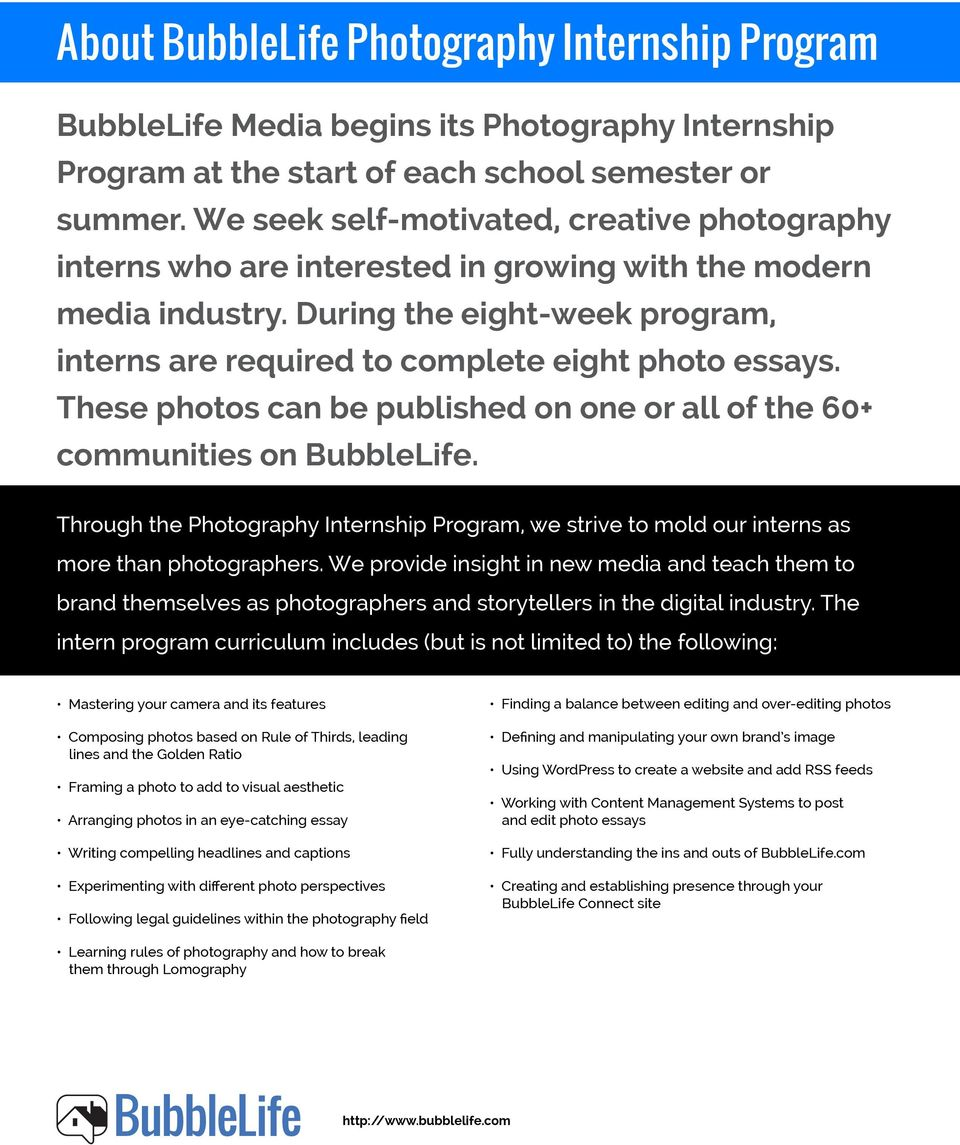 These photos can be published on one or all of the 60+ communities on BubbleLife. Through the Photography Internship Program, we strive to mold our interns as more than photographers.
