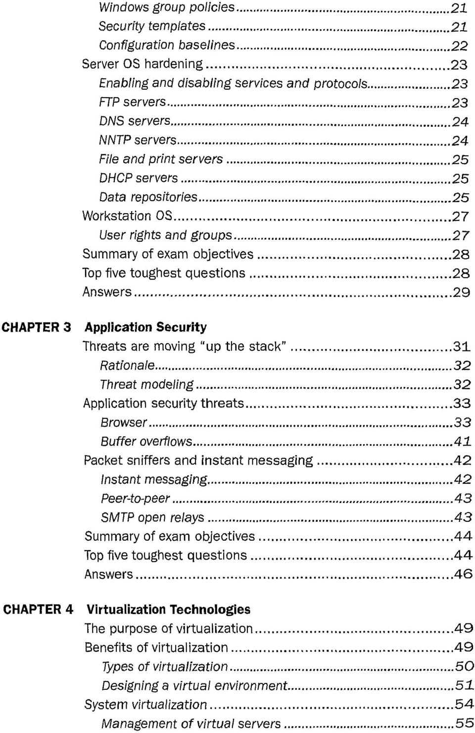 "Security Threats are moving ""up the stack"" 31 Rationale 32 Threat modeling 32 Application security threats 33 Browser 33 Buffer overflows 41 Packet sniffers and instant messaging 42 Instant messaging"