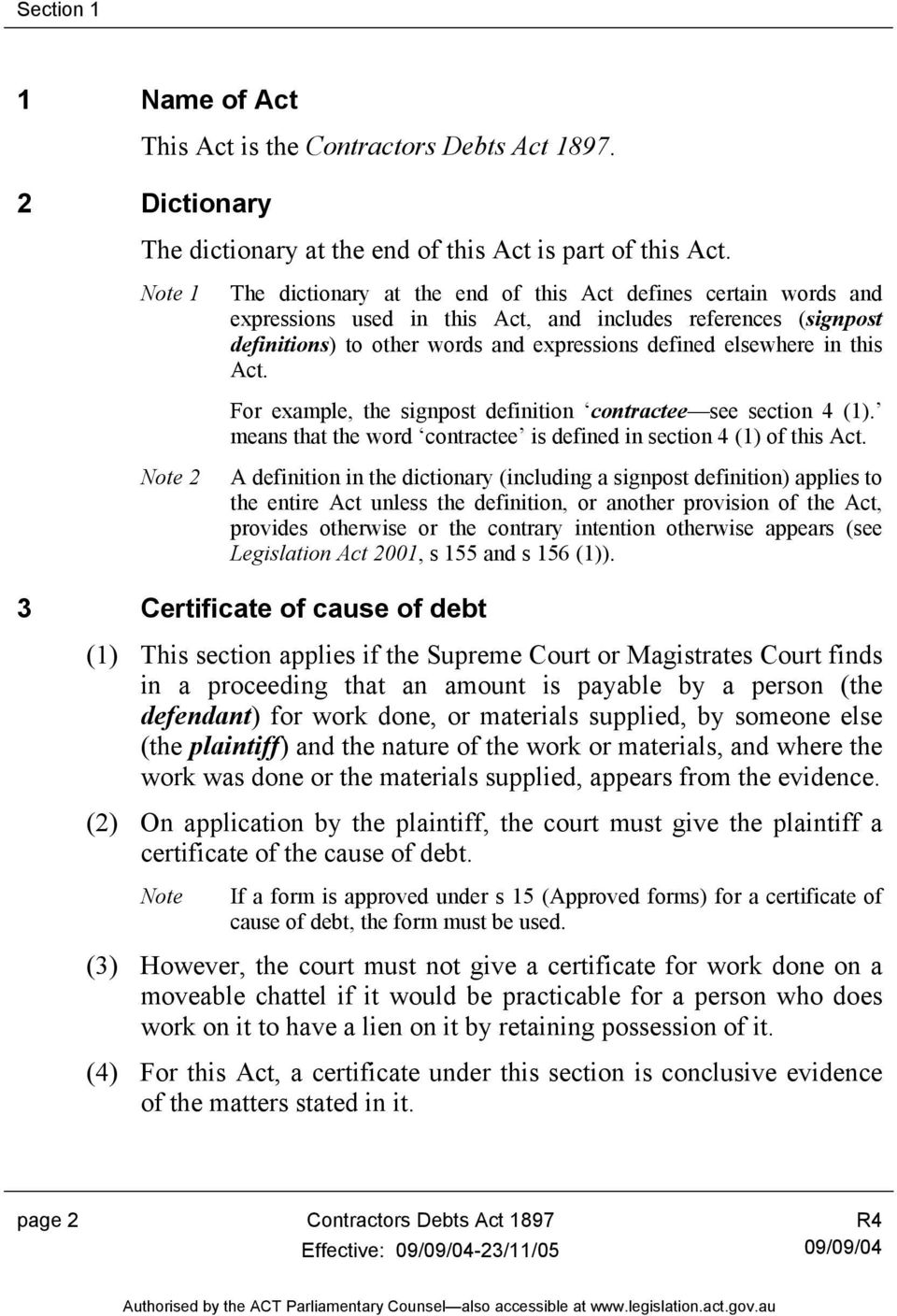 this Act. For example, the signpost definition contractee see section 4 (1). means that the word contractee is defined in section 4 (1) of this Act.