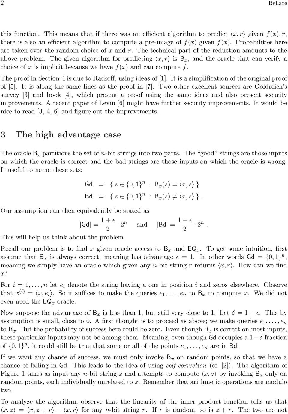 Te given algoritm for predicting x; ri is B x, and te oracle tat can verify a coice of x is implicit because we avefèxè and can compute f. Te proof in Section 4 is due to Rackoæ, using ideas of ë1ë.
